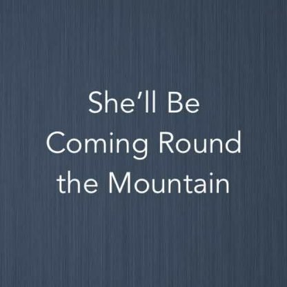 Cover image for piano score of She'll Be Coming Round the Mountain