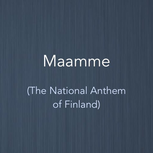 Cover image for the National Anthem of Finland, Maamme by Fredrik Pacius